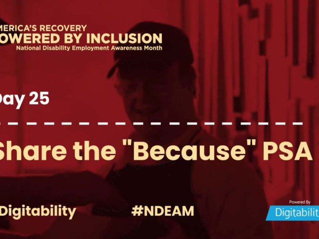 National Disability Employment Awareness Month – Day 25