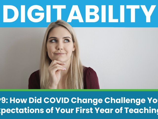 How Did COVID Challenge Your Expectations of Your First Year of Teaching?